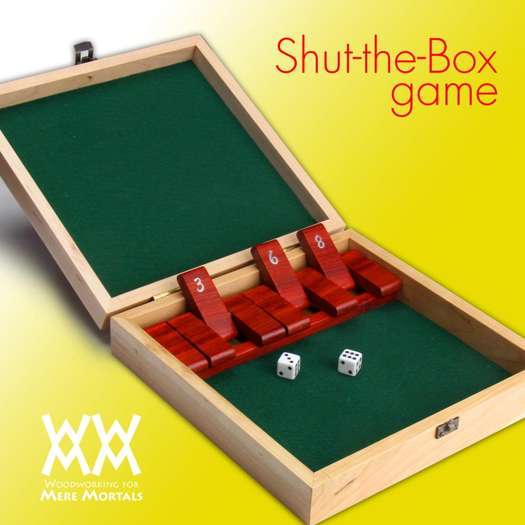 make a shut-the-box game | woodworking for mere mortals