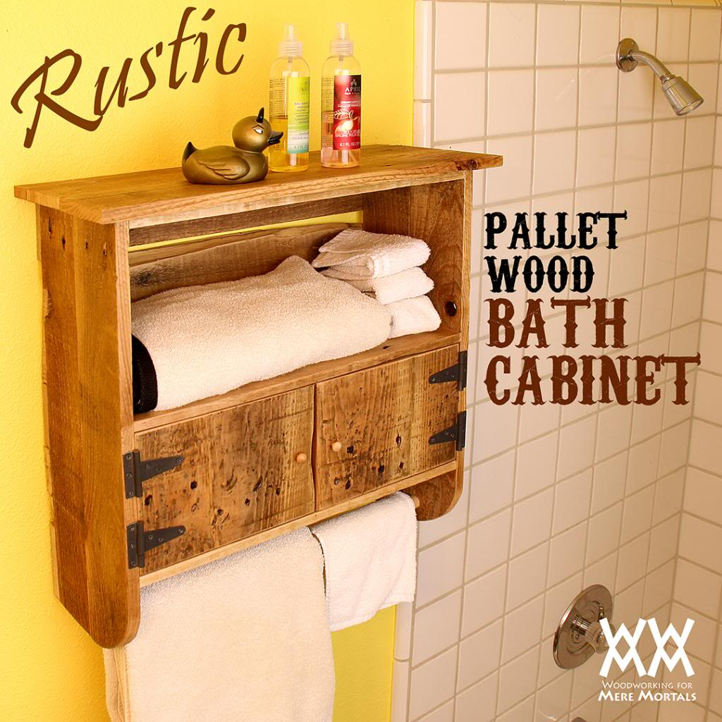 Make A Rustic Pallet Wood Bath Cabinet Woodworking For Mere Mortals