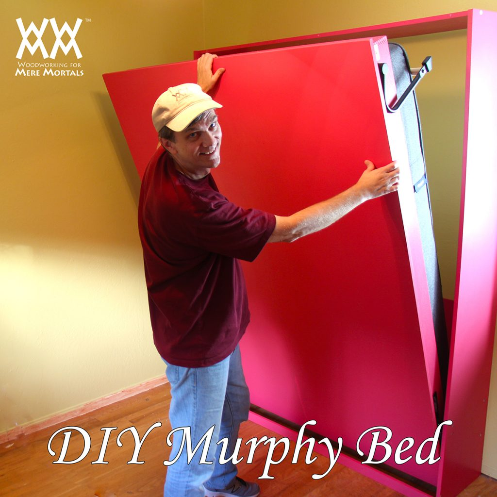 how to build a murphy bed | woodworking for mere mortals
