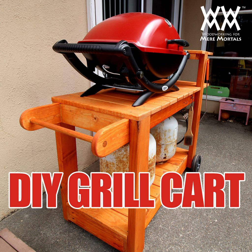 Diy Barbecue Grill Cart Woodworking For Mere Mortals