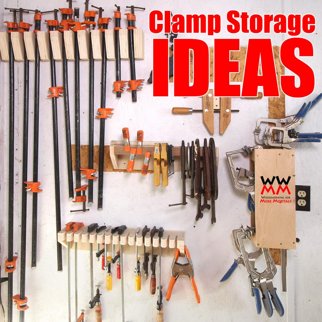 Clamp Storage Ideas For Your Workshop Woodworking For Mere Mortals